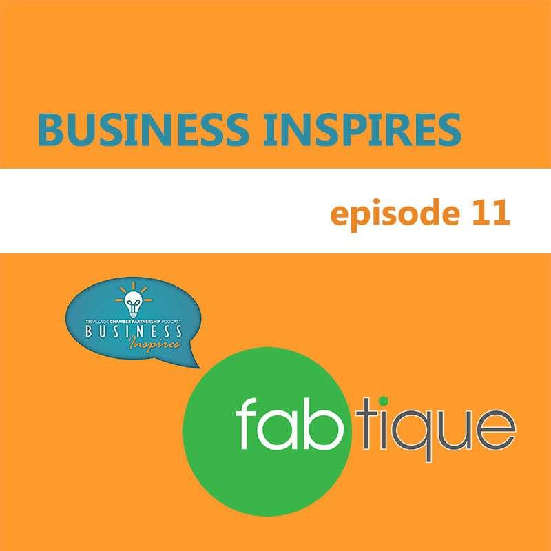 Business Inspires Podcast Episode 11 - Fabtique