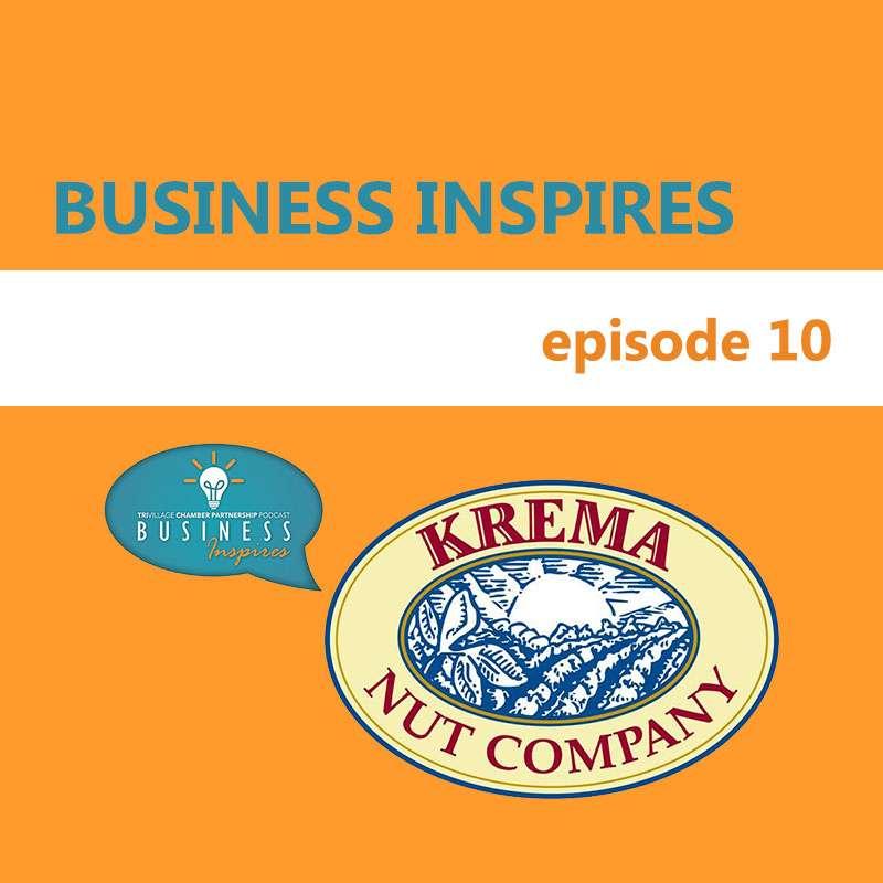 Business Inspires Podcast Episode 10 - Krema Nut Company
