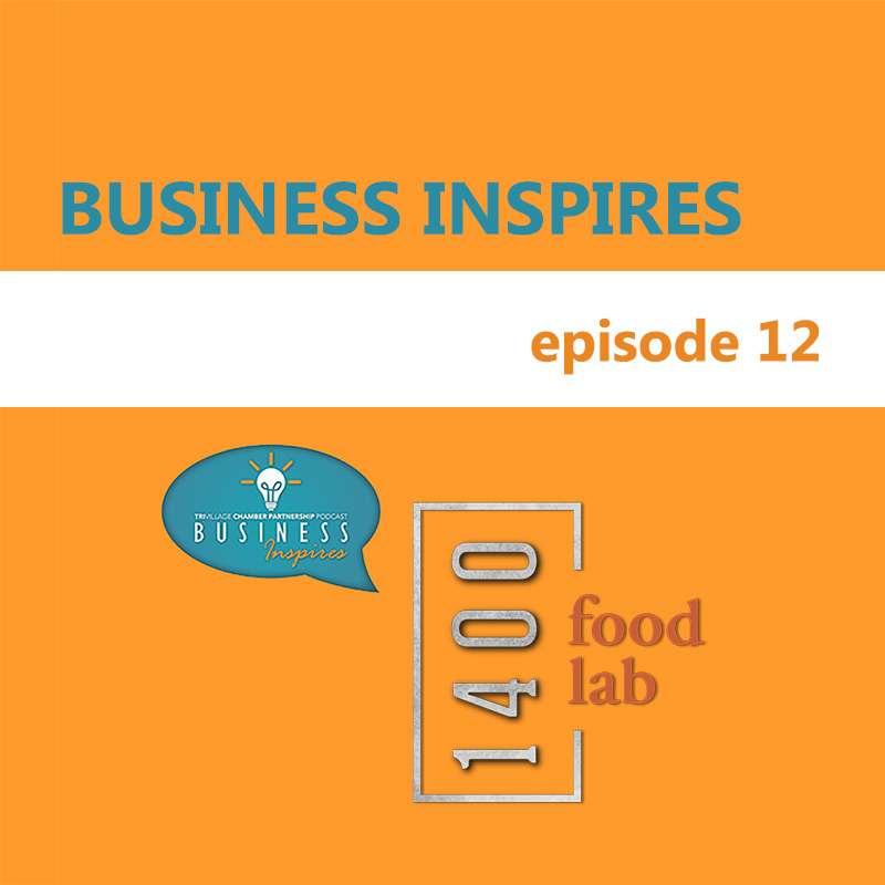Business Inspires Podcast Episode 12 - 1400 Food Lab